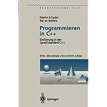Programmieren in C++: Einführung in den Sprachstandard C++ (Objekttechnologie)