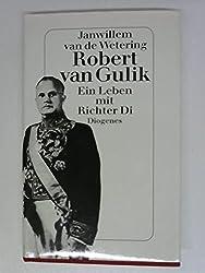 Robert van Gulik. Ein Leben mit Richter Di