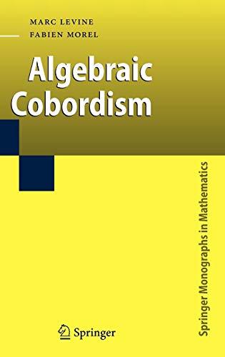 Algebraic Cobordism (Springer Monographs in Mathematics)