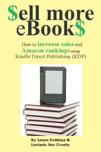 Sell More eBookS: How to increase sales and Amazon rankings using ...
