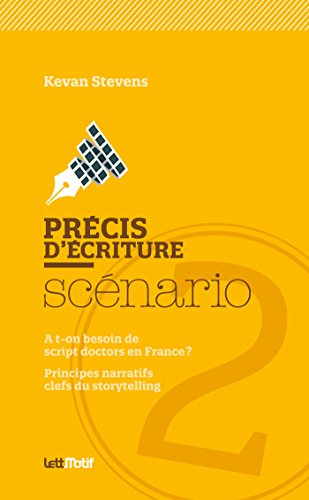 Prcis d'criture du scnario (2. Script-doctors, storytelling)