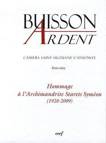 Cahiers Saint-Silouane l'Athonite, Hors-Série : Hommage à l'Archimandrite Starets Syméon : (1928-2009) par Jean-Claude Polet