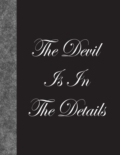 The Devil Is In The Details: Lined Notebook, 144 pages