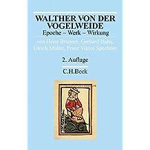 Walther von der Vogelweide: Epoche - Werk - Wirkung