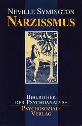 Narzißmus: Neue Erkenntnisse zur Überwindung psychischer Störungen