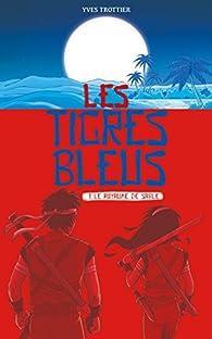 Les tigres bleus, tome 1 : Le royaume de sable par Yves Trottier