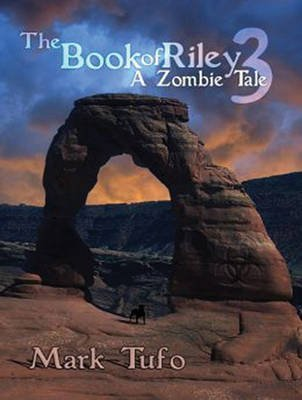 [The Book of Riley: Volume 3 : A Zombie Tale] (By (author)  Mark Tufo , Narrator  Sean Runnette) [published: July, 2013]