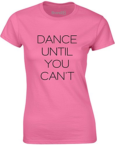 Brand88 - Dance Until You Can't, Gedruckt Frauen T-Shirt Azalee/