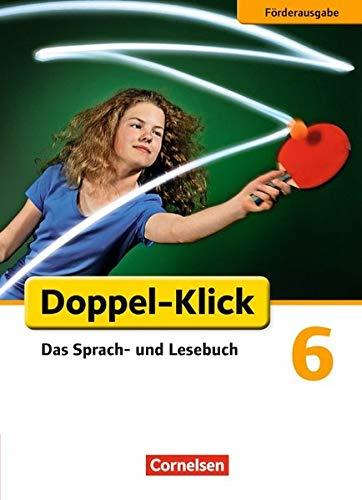 Doppel-Klick - Förderausgabe: 6. Schuljahr - Inklusion: für erhöhten Förderbedarf: Schülerbuch
