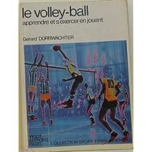 LE VOLLEY-BALL. Apprendre à s'exercer en jouant