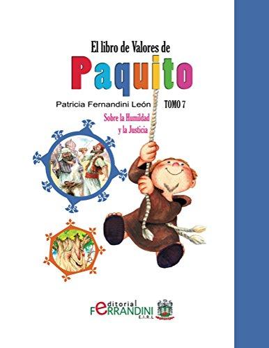 El Libro de Valores de Paquito-TOMO7-LIBRO INFANTIL: Sobre la Humildad y la Justicia por Patricia León