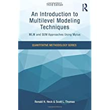An Introduction to Multilevel Modeling Techniques: MLM and SEM Approaches Using Mplus, Third Edition (Quantitative Methodology)
