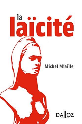 La laïcité : Problèmes d'hier, solutions d'aujourd'hui par Michel Miaille