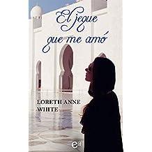 El jeque que me amó (eLit) (Spanish Edition)