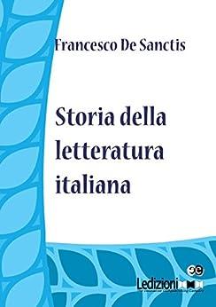 Storia della Letteratura Italiana di [De Sanctis, Francesco]