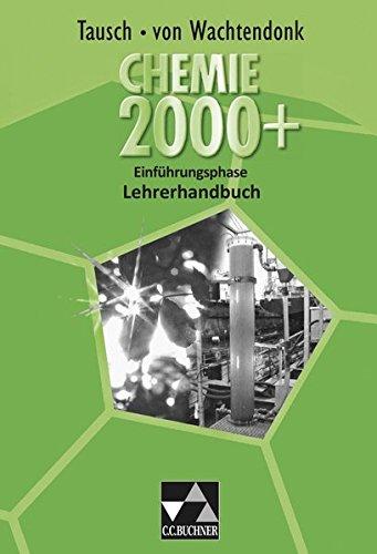 Chemie 2000+ Nordrhein-Westfalen Einführungsphase Sek II Lehrerhandbuch