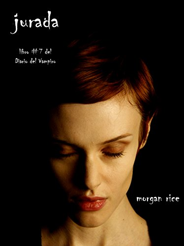 Jurada (Libro #7 del Diario del Vampiro) por Morgan Rice