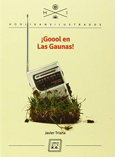 Goool en Las Gaunas (Hooligans Ilustrados) por Javier Triana