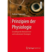 Prinzipien der Physiologie: Grundlegende Mechanismen und evolutionäre Strategien
