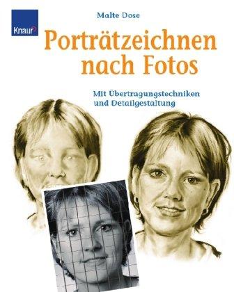Porträtzeichnen nach Fotos: Mit Übertragungstechniken und Detailgestaltung