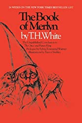 The Book of Merlyn: The Unpublished Conclusion to The Once and Future King by T. H. White (1988-08-01)