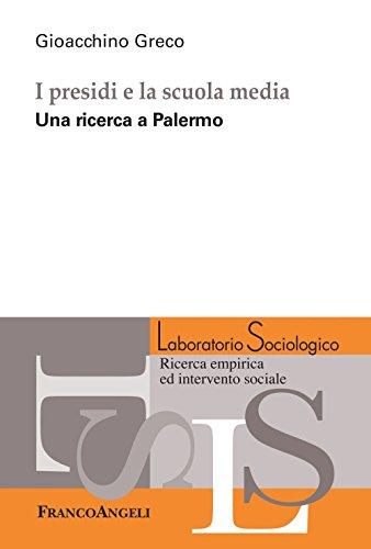 I presidi e la scuola media. Una ricerca a Palermo (Laboratorio sociologico.Ricerca empirica)