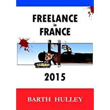 Freelance in France 2015 by Barth Hulley (2015-03-20)