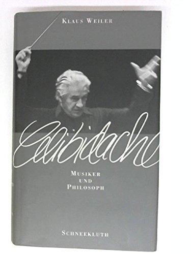 Celibidache. Musiker und Philosoph