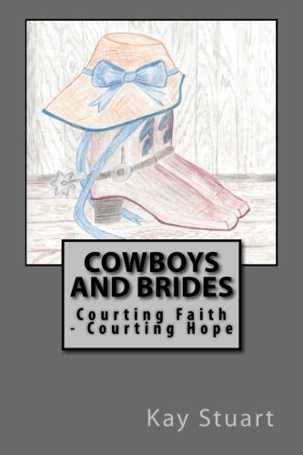 Cowboys and Brides: Courting Faith - Courting Hope
