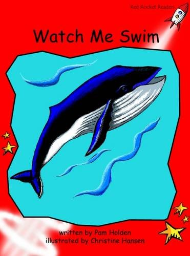 Red Rocket Readers: Early Level 1 Fiction Set A: Watch Me Swim