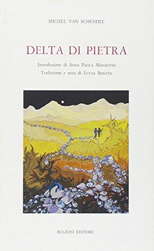 Delta di pietra. Ediz. bilingue