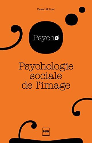 Psychologie sociale de l'image (La psychologie en plus) par Pascal Moliner