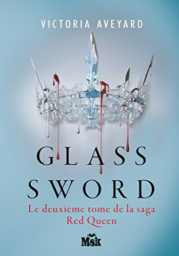 Glass sword : Red Queen - Tome 2 par [Aveyard, Victoria]