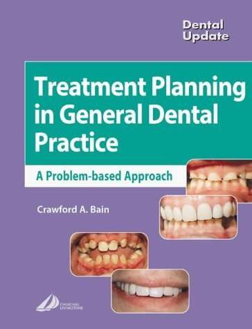 Treatment Planning in General Dental Practice (Dental Update) by Crawford Bain (2003-09-25)