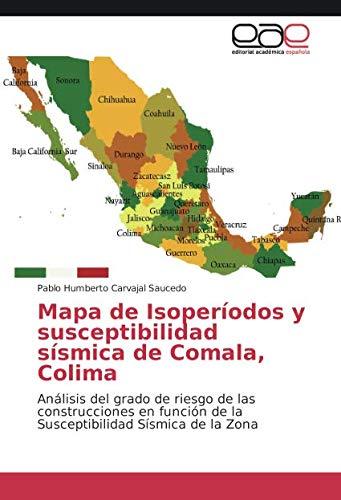 Mapa de Isoperíodos y susceptibilidad sísmica de Comala, Colima por Carvajal Saucedo Pablo Humberto
