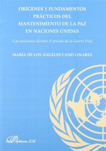 Orígenes y fundamentos prácticos del mantenimiento de la paz en las Naciones Unidas: Las posiciones durante el período de la Guerra Fría