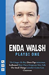 Walsh Plays: One (Bedbound, Chatroom, Disco Pigs, Misterman)