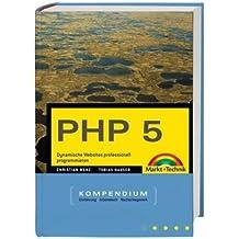 PHP 5.1 - Das Update zur neuen Version - mit PDO & Co. Alle Beispiele und Tools auf CD.: Dynamische Websites professionell programmieren (Kompendium / Handbuch)