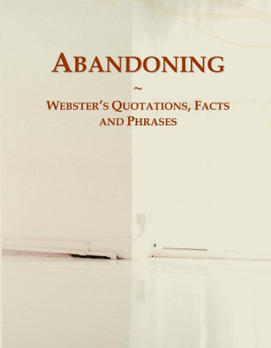 Abandoning: Webster's Quotations, Facts and Phrases