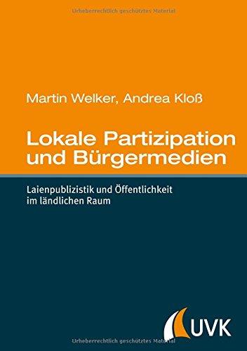 lokale-partizipation-und-brgermedien-laienpublizistik-und-ffentlichkeit-im-lndlichen-raum