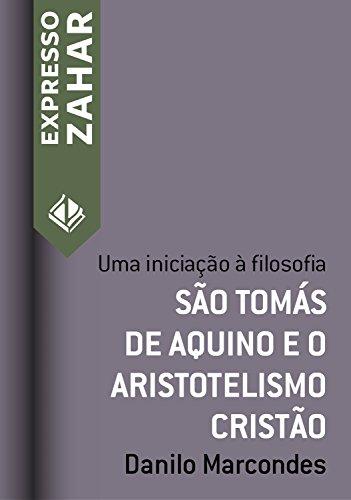 sao-tomas-de-aquino-e-o-aristotelismo-cristao-uma-iniciacao-a-filosofia-expresso-zahar-portuguese-ed