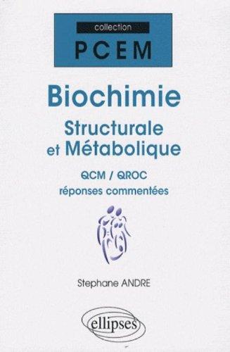 Biochimie : QCM et QRC corrigés et commentés par Stéphane André