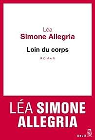 Loin du corps par Léa Simone Allegria