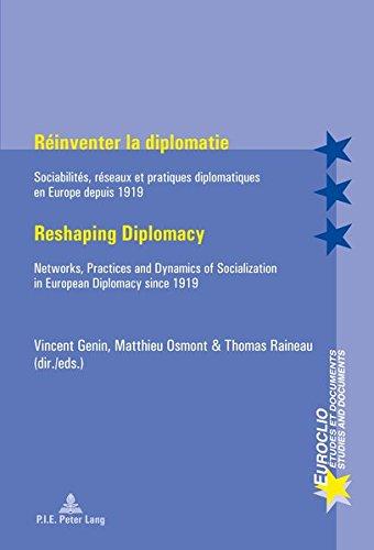 Rinventer la diplomatie : Sociabilits, rseaux et pratiques diplomatiques en Europe depuis 1919