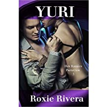 [ YURI (HER RUSSIAN PROTECTOR #3): HER RUSSIAN PROTECTOR #3 ] BY Rivera, Roxie ( AUTHOR )May-17-2013 ( Paperback )