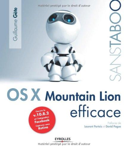 Mac OS X Mountain Lion efficace, Couvre la v.10.8.2 et l'intégration Facebook, Captures sous Retina par Guillaume Gète