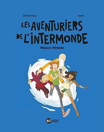 Les aventuriers de l'Intermonde, Tome 01 : Mission Athènes (French Edition)