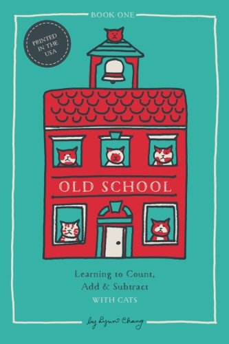 Learning to Count, Add & Subtract with Cats: Volume 1 (OLD SCHOOL)