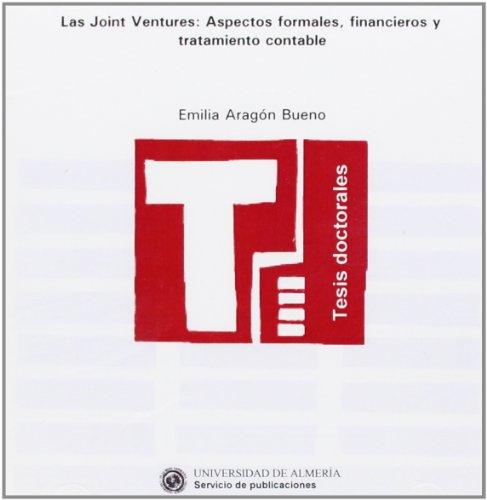 las-joint-ventures-aspectos-formales-finacieros-y-tratamiento-contable-tesis-doctorales-edicion-elec