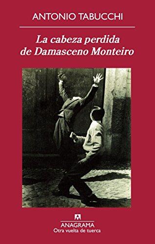 La cabeza perdida de Damasceno Monteiro / The Missing Head of Damasco Monteiro por Antonio Tabucchi
